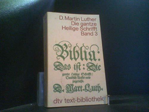 9783423060332: Biblia: Das Ist, Die Gantze Heilige Schrifft Band 3: Deudsch Auffs New Zugericht, Wittenberg 1545 (German Edition)
