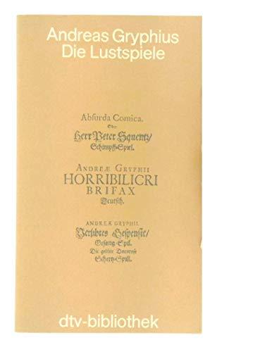 die_lustspiele: Gryphius, Andreas