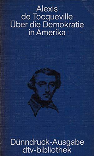 9783423060639: Über die Demokratie in Amerika. Beide Teile in einem Band. (=dtv-Bibliothek Literatur - Philosophie - Wissenschaft, Band 6063).