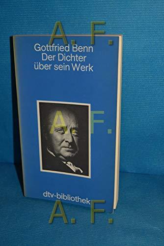 Der Dichter über sein Werk.: Benn, Gottfried