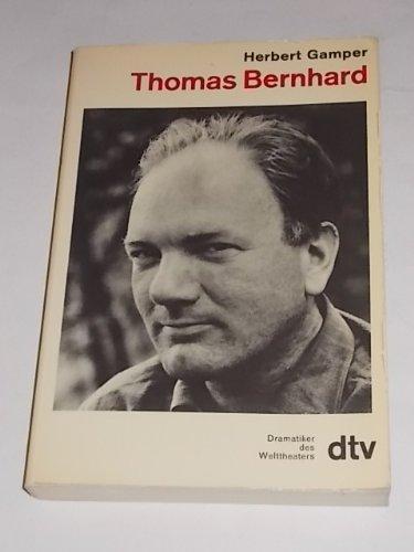 Thomas Bernhard. Dramatiker d. Welttheaters, dtv 6870: Gamper, Herbert: