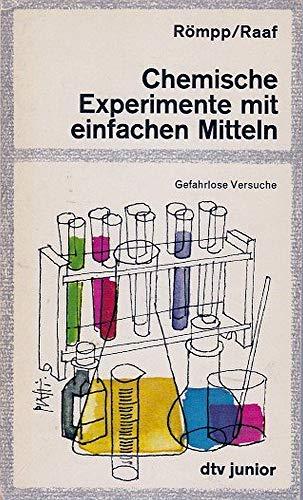 9783423070089: Chemische Experimente mit einfachen Mitteln. Gefahrlose Versuche aus der anorganischen Chemie.