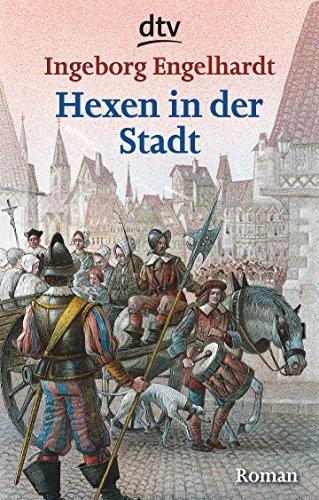 Hexen in der Stadt: Roman - Ingeborg Engelhardt
