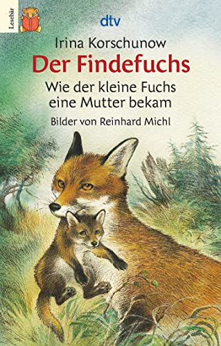 9783423075701: Der Findefuchs: Wie der kleine Fuchs eine Mutter bekam