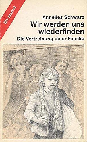 9783423078207: Wir Werden Uns Wiederfinden: Die Vertreibung Einer Familie (German Edition)