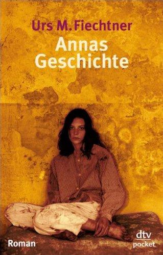 9783423078894: Annas Geschichte: Die Geschichte einer Verschwundenen