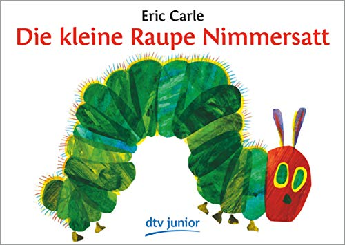 9783423079228: Die Kleine Raupe Nimmersatt/ the Very Hungry Caterpillar (German Edition)