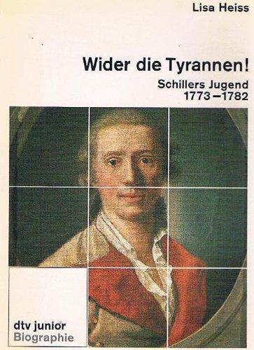 9783423079495: Wider die Tyrannen - Schillers Jugend 1773-1782