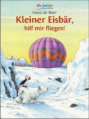 9783423079679: Kleiner Eisbär, hilf mir fliegen!
