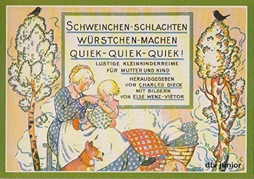 9783423079808: Schweinchen-schlachten, Würstchen-machen, Quiek-Quiek-Quiek!. Lustige Kleinkinderreime für Mutter und Kind