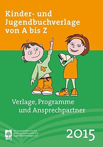 9783423081313: Kinder- und Jugendbuchverlage von A bis Z: Verlage, Programme, Ansprechpartner Tipps & Tricks für Autoren und Illustratoren. Wichtige Anschriften und Preise