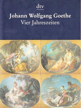Vier Jahreszeiten: Gedichte: Goethe, Johann Wolfgang