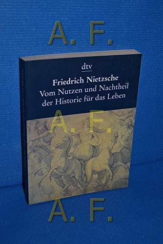 Vom Nutzen und Nachtheil der Historie für: Nietzsche, Friedrich: