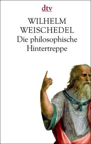 9783423085632: Die philosophische Hintertreppe. Die grossen Philosophen in Alltag und Denken
