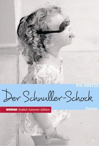 9783423086233: Der Schnuller-Schock. Mein erstes Jahr als Mutter.