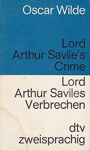 Lord Arthur Savile''s Crime - LORD ARTHUR: Oscard Wilde