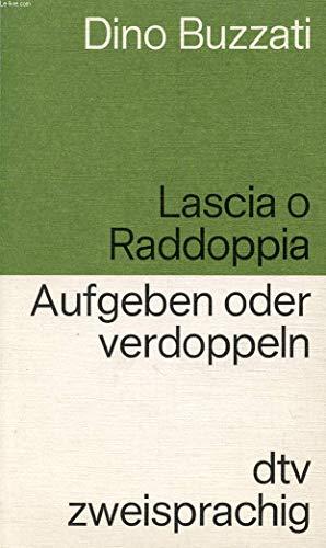 9783423091022: Lascia o Raddopia: Racconti / Aufgeben Oder Verdoppeln: Erzahlungen (DTV zweisprachig)