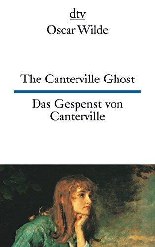 The Canterville Ghost, Das Gespenst von Canterville: A hylo-idealistic romance, Eine materio-idealistische romantische Erzählung (dtv zweisprachig) - Wilde, Oscar