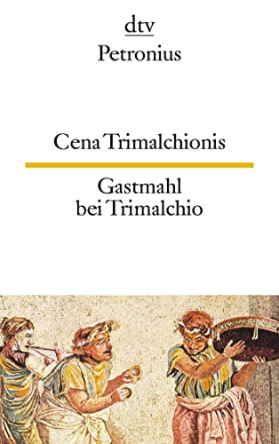 Gastmahl Bei Trimalchio (German Edition) (9783423091480) by Petronius