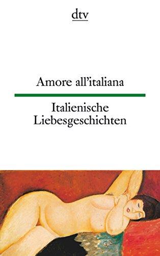 Amore all italiana / Italienische Liebesgeschichten. (Italienisch-deutsch): Schumacher, Theo [Hrsg.]: