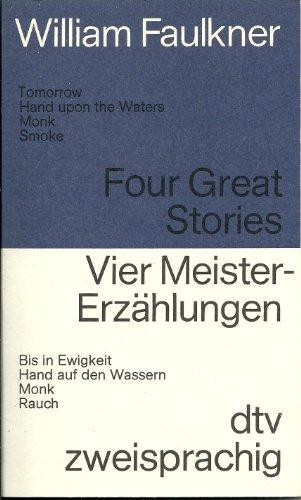 Four Great Stories /Vier Meistererzählungen. Engl. /Dt.: Faulkner, William