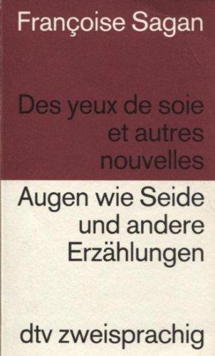 9783423092845: Des yeux de soie et autres nouvelles /Augen wie Seide und andere Erzählungen. Franz. /Dt.