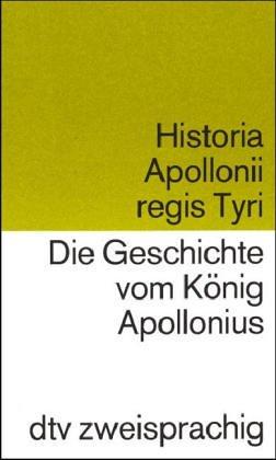 9783423093248: Die Geschichte vom König Apollonius; Historia Apollonii regis Tyri
