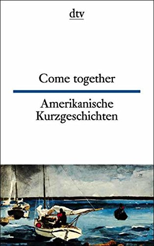 9783423093392: Amerikanische Kurzgeschichten / Come together: Engl. /Dt