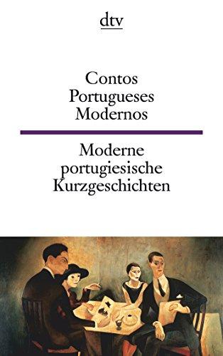 Contos Portugueses Modernos - Moderne portugiesische Kurzgeschichten:
