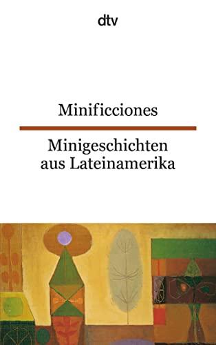 Minificciones / Minigeschichten aus Lateinamerika (Paperback): Erica Engeler
