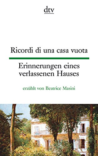 Ricordi di una casa vuota Erinnerungen eines: Beatrice Masini