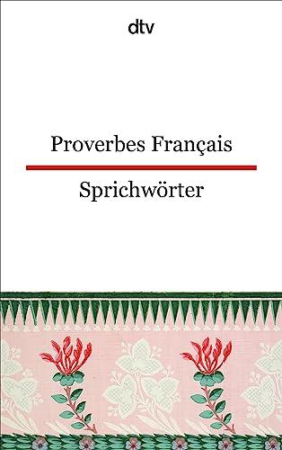 9783423095082: Proverbes Francais Französische Sprichwörter