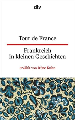 9783423095105: Tour de France Frankreich in kleinen Geschichten
