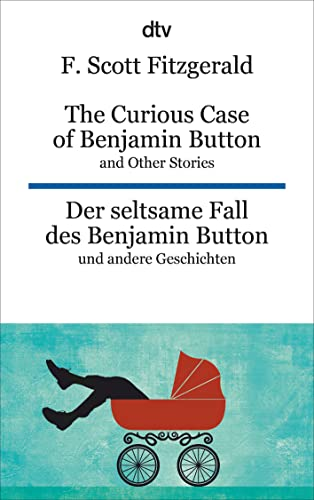 9783423095273: The Curious Case of Benjamin Button and Other Stories Der seltsame Fall des Benjamin Button und andere Erzählungen