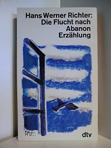9783423100168: Die Flucht nach Abanon.