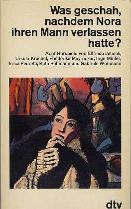 9783423100175: Was Geschah, Nachdem Nora Ihren Mann Verlassen Hatte?. Acht Horspiele (German Edition)