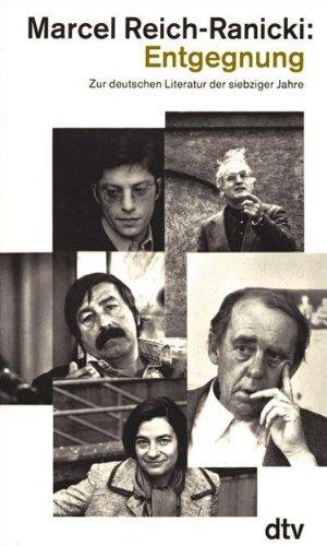 Entgegnung: Zur deutschen Literatur der siebziger Jahre: Reich-Ranicki, Marcel