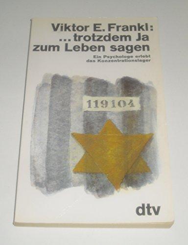 9783423100236: . trotzdem Ja zum Leben sagen. Ein Psychologe erlebt das Konzentrationslager