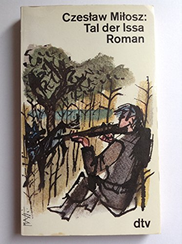 Tal der Issa. Roman.: Czeslaw Milosz