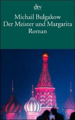 DER MEISTER UND MARGARITA. ROMAN.: MICHAIL BULGAKOW