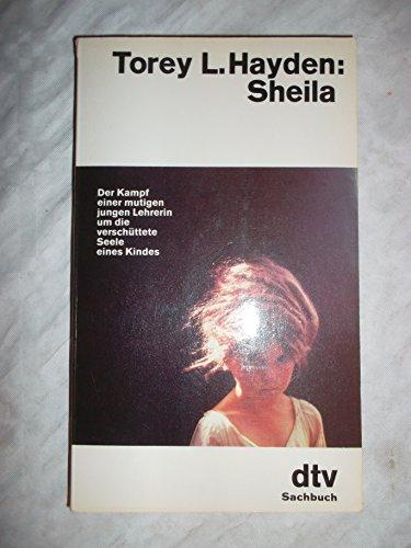 9783423102230: Sheila. Der Kampf einer mutigen jungen Lehrerin um die verschüttete Seele eines Kindes