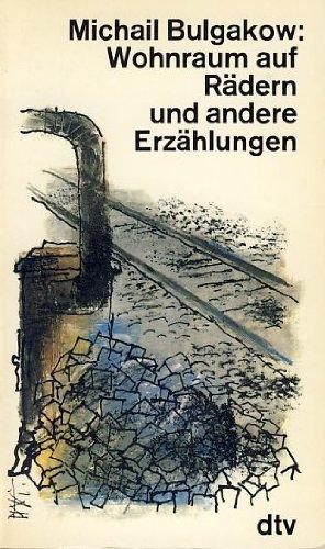 Wohnraum auf Rädern und andere Erzählungen. -: Bulgakow, Michail (Bulgakov):