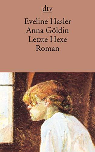9783423104579: Anna Göldin. Letzte Hexe (Fiction, Poetry & Drama)