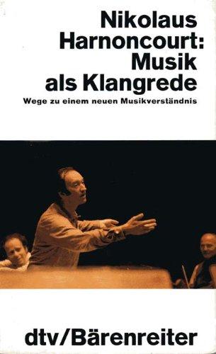 9783423105002: Musik als Klangrede. Wege zu einem neuen Musikverständnis.