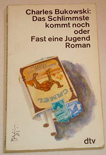 9783423105385: Das Schlimmste kommt noch oder Fast eine Jugend. Roman