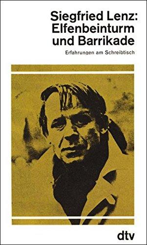 Elfenbeinturm und Barrikade: Lenz, Siegfried