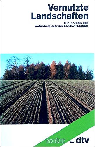 9783423106009: Vernutzte Landschaften. Die Folgen der industrialisierten Landwirtschaft. Natur im dtv