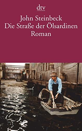 Die Straße der Ölsardinen. Roman.: Steinbeck, John