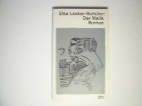 Der Malik. Eine Kaisergeschichte. Roman. - Lasker-Schüler, Else