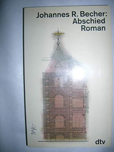 Abschied. Roman: Becher, Johannes R.